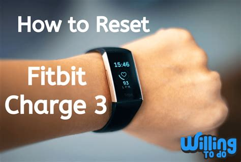 How to Reset Fitbit charge 3 - Willing To Do