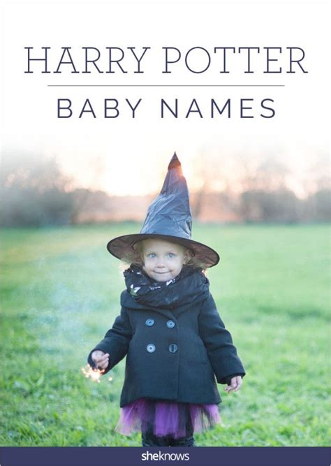 Baby names straight from the halls of Hogwarts will bring