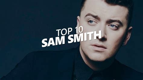 TOP 10 Songs Of - SAM SMITH - YouTube