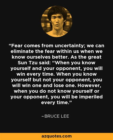 Bruce Lee quote: Fear comes from uncertainty; we can