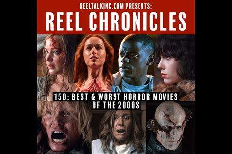 150: Best & Worst Horror Movies of the 2000s - Reel Talk Inc