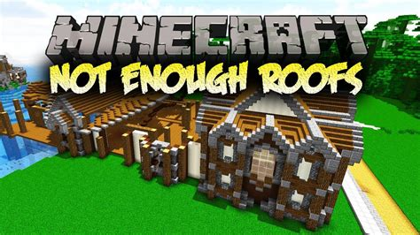 Not Enough Roofs Mod 1
